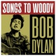 Bob Dylan Songs To Woody - Bob Dylan
