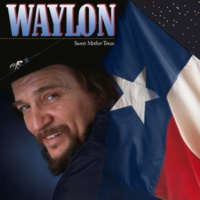 Waylon Jennings Sweet Mother Texas