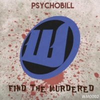 Psychobill Find the Murdered (Remastered Mix)