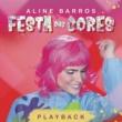 Aline Barros Festa das Cores (Playback)