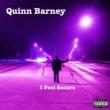 Quinn Barney I Feel Secure