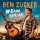 Ben Zucker Mein Berlin [Single Mix]