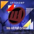 Optokomp We All Fall Down