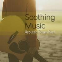 α Healing Soothing Music Acoustic Cover Best
