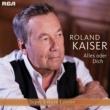 Roland Kaiser Der Mann den Du verdienst