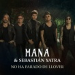 Maná & Sebastián Yatra No Ha Parado De Llover
