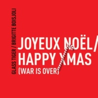 Glass Tiger & Brigitte Boisjoli Joyeux Noël / Happy Xmas (War Is Over)