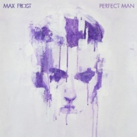 Max Frost Perfect Man