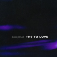 Malachiae Try To Love