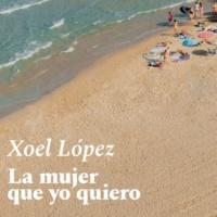 Xoel López La mujer que yo quiero