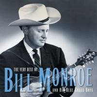 ビル・モンロー&ザ・ブルーグラス・ボーイズ The Very Best Of Bill Monroe And His Blue Grass Boys [Reissue]