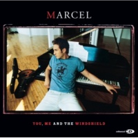 Marcel You, Me And The Windshield
