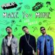 PUBLIC Make You Mine [Kue Remix]