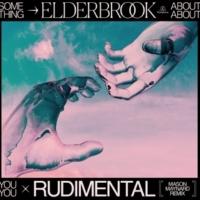 Elderbrook & Rudimental Something About You (Mason Maynard Remix Edit)