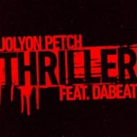 Jolyon Petch Thriller (feat. DaBeat)