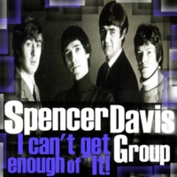 Spencer Davis Group I Can't Get Enough of It
