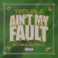 Trouble/Boosie Badazz Ain't My Fault (feat.Boosie Badazz)