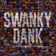 SWANKY DANK Life is Full of Choices-Greatest Songs-