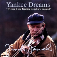 Frank Ferrel Yankee Dreams: Wicked Good Fiddling From New England