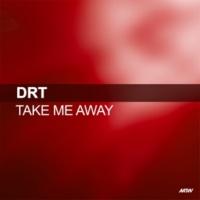 DRT Take Me Away