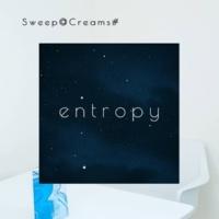 スウィープ@クリームズ# entropy