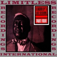 Leadbelly Leadbelly's Last Sessions Part 4 (HQ Remastered Version)