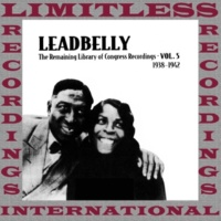 Leadbelly The Remaining Library Of Congress Recordings Volume 5, 1938-1942 (HQ Remastered Version)