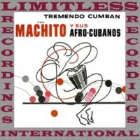Machito Y Sus Afro-Cubanos Tremendo Cumban (HQ Remastered Version)