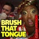 Shanna Malcolm Brush That Tongue