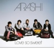 嵐 Love so sweet