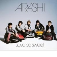 嵐 Love so sweet