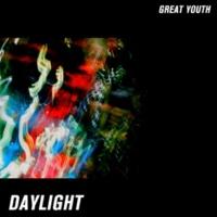 GREAT YOUTH Daylight