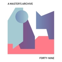 A Master's Archive Forty-nine