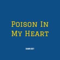 Shawn Grey Poison in My Heart