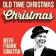 Frank Sinatra Old Time Christmas With Frank Sinatra