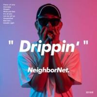 NeighborNet. Drippin'