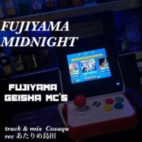 富士山芸者MCs FUJIYAMA MIDNIGHT