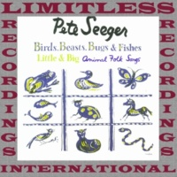Pete Seeger Birds, Beasts, Bugs and Little Fishes, The Complete Sessions (HQ Remastered Version)