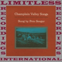 Pete Seeger Champlain Valley Songs (HQ Remastered Version)