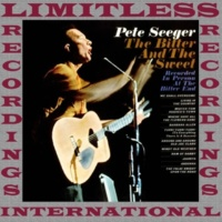 Pete Seeger The Bitter And The Sweet (Recorded In Person At The Bitter End) (HQ Remastered Version)