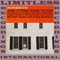 Pete Seeger Nonesuch and Other Folk Tunes (HQ Remastered Version)