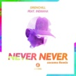 Drenchill/Indiiana Never Never (cocomo Remix) (feat.Indiiana)
