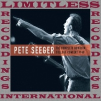 Pete Seeger The Complete Bowdoin College Concert (HQ Remastered Version)