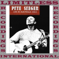Pete Seeger Live in Australia (HQ Remastered Version)