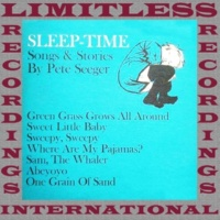 Pete Seeger Sleep-Time Songs & Stories (HQ Remastered Version)