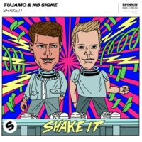 Tujamo & NØ SIGNE Shake It