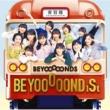 BEYOOOOONDS BEYOOOOOND1St