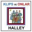 Klips ve Onlar Halley
