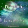 DJ Zzinfu Dance with Me (Instrumental)