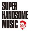 チーム・ハンサム! SUPER HANDSOME MUSIC